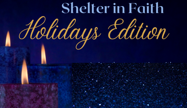 Shelter in Faith: Holidays Edition